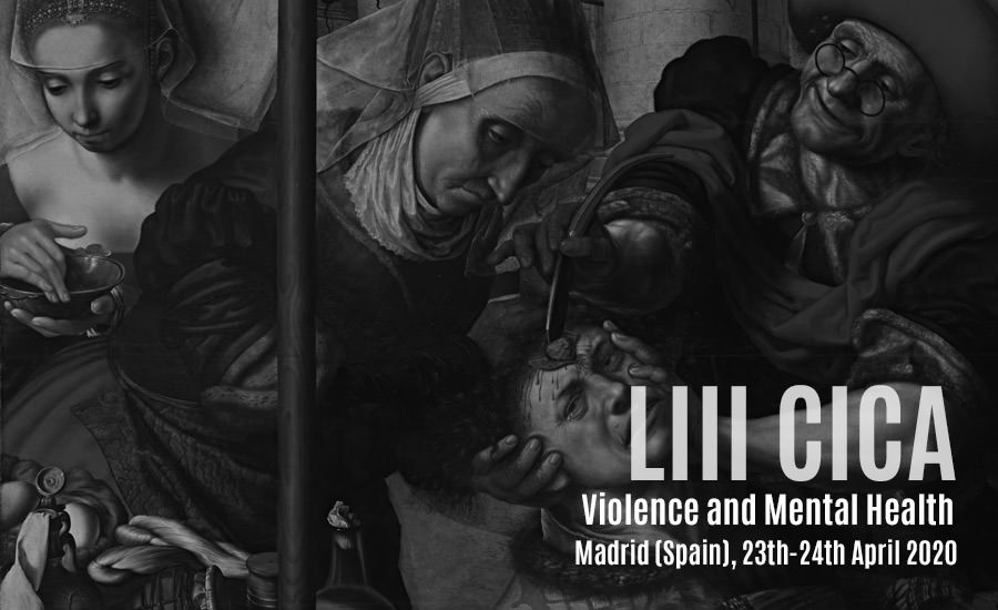 LIII CICA: Violence and Mental Health Madrid (Spain), 23th-24th April 2020