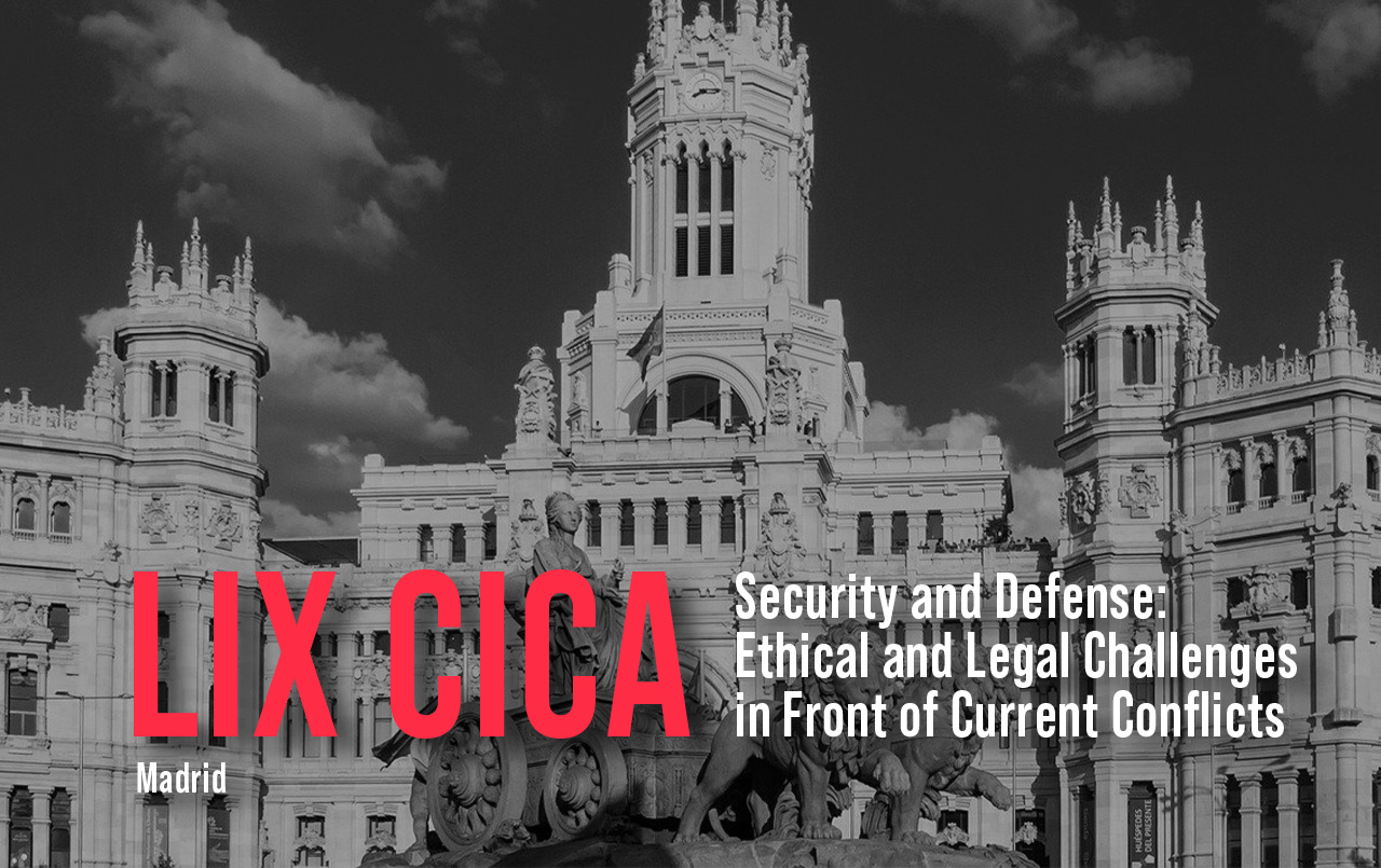 LIX CICA – Securityand Defense: Ethicaland Legal Challenges in Front of Current Conflicts – May 24 & 25, 2021